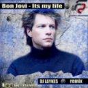 Bon Jovi - It's My Life (Dj Laykes Remix)