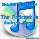 Dark Saimon - The Podcast Is Andrew Rayel [Compilation]