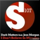 Dark Matters feat. Jess Morgan - I Don't Believe In Miracles