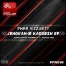 Fher Vizzuett - Jehovah-M'Kaddesh (Original Mix)