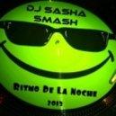 Dj Sasha Smash - Ritmo de la noche