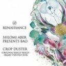 Shlomi Aber pres. BAO - Crop Duster (Original Mix)