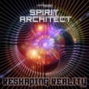 Spirit Architect - Reshaping Reality