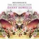 Danny Howells - Renaissance: The Mix Collection (Continuous Mix 1)