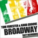 Tom Forester, Kava Groove - Broadway (Mark Funk Remix)