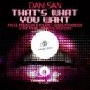 Dani San - That's What You Want (Marco Raineri Remix)