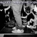 Sikdope - Make Some Noise