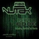 Rob Nutek  - Code (RanchaTek remix)