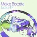 Marco Bocatto  -  Justice (Original Mix)