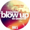 Anton Veter - Blow up the speakers! 005 (with jingles)