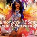 Junior Jack  - E Samba (Marvio & Florenzo RMX)