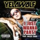 Yelawolf - I Just Wanna Party (feat Gucci Mane) (Radio)
