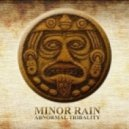 Minor Rain - Abnormal Tribality