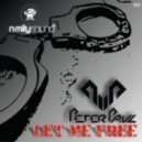 Peter Paul - Let Me Free (Original Mix)
