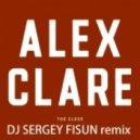 Alex Clare - Too Close (DJ Sergey Fisun Remix)