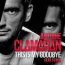 Antoine Clamaran - This Is My Goodbye Feat Fenja (Damian William Remix)