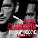 Antoine Clamaran, Fenja - This Is My Goodbye (Tony Romera Remix)