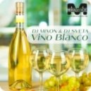 Dj Mixon & Dj SVeta - Vino Blanco