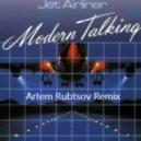Modern Talking - Jet Airliner (Artem Rubtsov Remix)