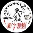 Jad & the Ladyboy - Do It Get Up (Original Mix)