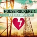 House Rockerz - Elektrisiert (Radio Edit)
