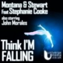 Montana & Stewart, Stephanie Cooke - Think I'm Falling (Original Live Intro Mix)