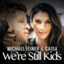 Michael Feiner & Caisa - We're Still Kids (Instrumental Version)