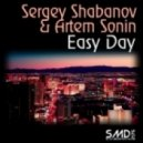Sergey Shabanov & Artem Sonin - Easy Day (Original Mix)