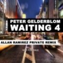 Peter Gelderblom - Waiting 4 (Allan Ramirez Private Remix)