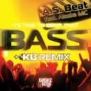 A.s. Beat feat. Alaska MC - Its Time To Drop That Bass (Original Mix)