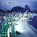 Raymix - Rest Of The Night (Skibblez 'On My Mind' Remix)