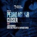 Pedro Aguiar - Closer (Mindlook Aka Dark Soul Project & Santiago Garcia Remix)