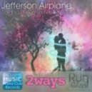 Jefferson Airplane  - Don't You Need Somebody To Love (2ways remix)