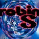 Robin S - Show Me Love (Johan K Massive Mix)