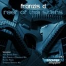 Franzis-D  - Reef Of The Sirens (Raytek Remix)
