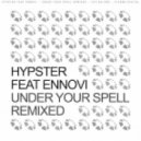 Hypster & Ennovi - Under Your Spell (Peep'n ToM & Tyco Remix)