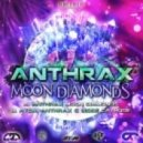 Anthrax - Moon Diamonds