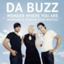 Da Buzz - Wonder Where You Are (Sandslash & Dj Michel Barni Bootleg)