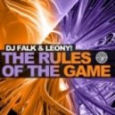 DJ Falk, Leony! - The Rules Of The Game (General Tosh Club Mix)