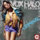 Vox Halo Feat. Ladolla - Criminal (DJs From Mars Remix)
