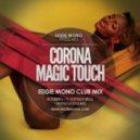 Corona   - Magic Touch (Eddie Mono Club Mix)