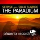 Setrise pres. Solid Sunrise - The Paradigm (DJ Madwave Remix)