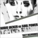 Audio Jacker, Soul Power - Love Will Survive (Soul Power Remix)