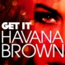 Havana Brown - Get It (Guitar Beats Breaks Edits)
