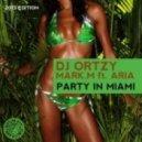 Aria, Dj Ortzy, Mark.M - Party In Miami (Groove Phenomenon Remix)