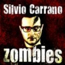 Silvio Carrano - Zombies (Ariel Ortega Remix)