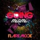 Flaremode - Going To Miami (Original Mix)