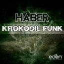 Haber - Krokodil Funk (Lefty Remix)