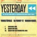 Hakan Kabil Feat. Dj Funky 'C', Yavuz Oefkeli - Yesterday (Original Mix)