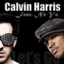 Calvin Harris Feat. Ne-Yo  -  Let's Go (Igor ShyGuy Sedunov & Dmitri Phantom Remix)